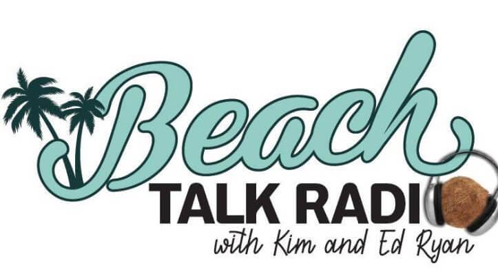 Text reads 'Beach Talk Radio with Kim and Ed Ryan'